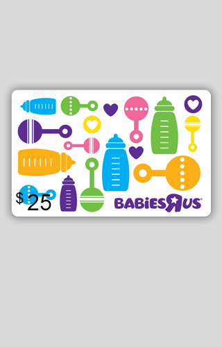 "$25 Babies""R""Us Gift Card"